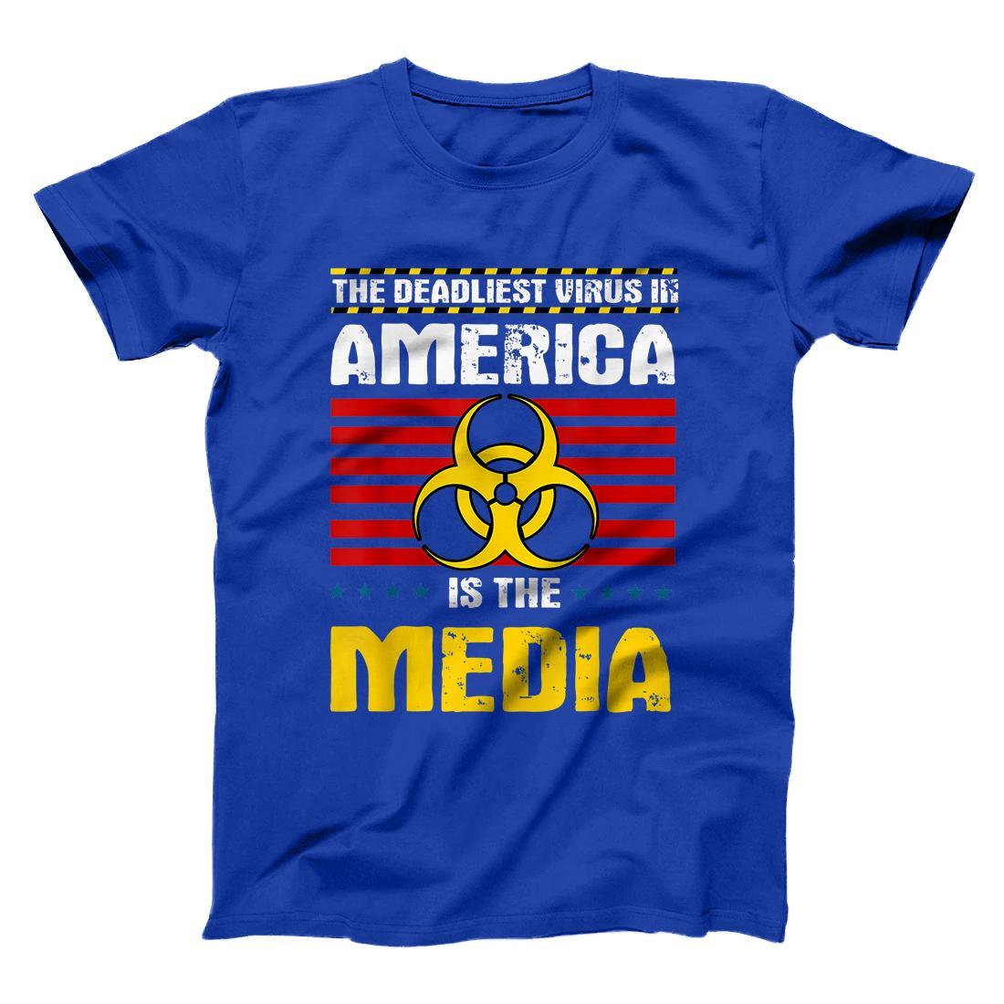 Sleeve not print The Deadliest Virus In America Is The Media Tshirt Unisex Navy